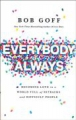 Everybody, Always: Becoming love in a world full of setbacks