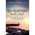 Self-Deliverance Made Simple: Keys to Closing Every Door to