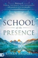 School of the Presence: Walking in Power, Intimacy, and Auth
