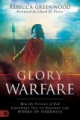 Glory Warfare: How the Presence of God Empowers You
