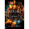 Realms of the Prophetic: Keys to Unlock and Declare