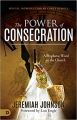 The Power of Consecration: A Prophetic Word to the Church