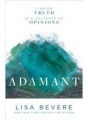Adamant: Finding Truth in a Universe of opinions