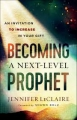 Becoming a Next-Level Prophet: An Invitation to Increase in