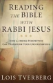 Reading the bible with Rabbi Jesus (h/c)