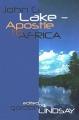 John G Lake - Apostle to Africa