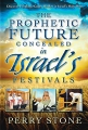 The Prophetic Future concealed in Israel's Feasts