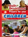 Daily Devotional Prayers for Your Children: 400 Powerful