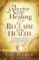 Receive Your Healing and Reclaim Your Health: Partnering wit