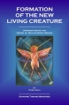 Formation of the new living creatures