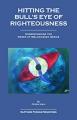 Hitting the Bull's Eye of Righteousness
