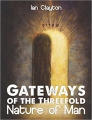 Gateways of the Three-Fold - Nature of Man