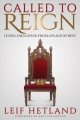 Called to Reign:Living and loving from a place of rest (h/c)